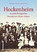 Hockenheim in alten Fotografien; Brauchtum, F ...