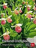 Freiland-Orchideen; Erfolgreich pflanzen und  ...