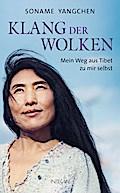 Klang der Wolken: Mein Weg aus Tibet zu mir s ...