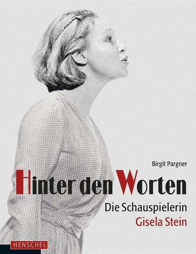 hinter-den-worten-die-schauspielerin-gisela-stein, 14.04 EUR @ rheinberg