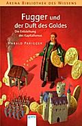 Fugger und der Duft des Goldes: Die Entstehun ...