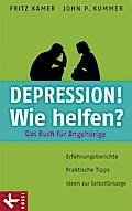 Depression! Wie helfen?: Das Buch für Angehör ...