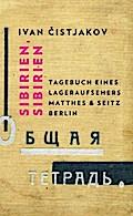 Sibirien. Sibirien: Tagebuch eines Lageraufse ...