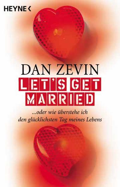 let-s-get-married-oder-wie-uberstehe-ich-den-glucklichsten-tag-meines-lebens