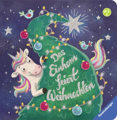 Das Einhorn feiert Weihnachten  Ill. v. Faust, Christine  Deutsch  durchg. farb. Ill. u. Text