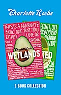 Charlotte Roche Two-Book Collection: Wetlands and Wrecked
