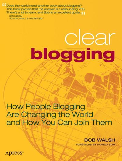 clear-blogging-how-people-blogging-are-changing-the-world-and-how-you-can-join-them