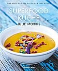Die Superfood Küche   ; Deutsch; durchgängig  ...