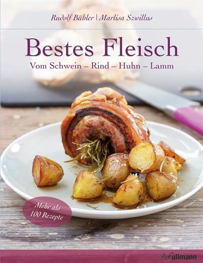 Bestes Fleisch: Vom Schwein - Rind - Huhn - Lamm