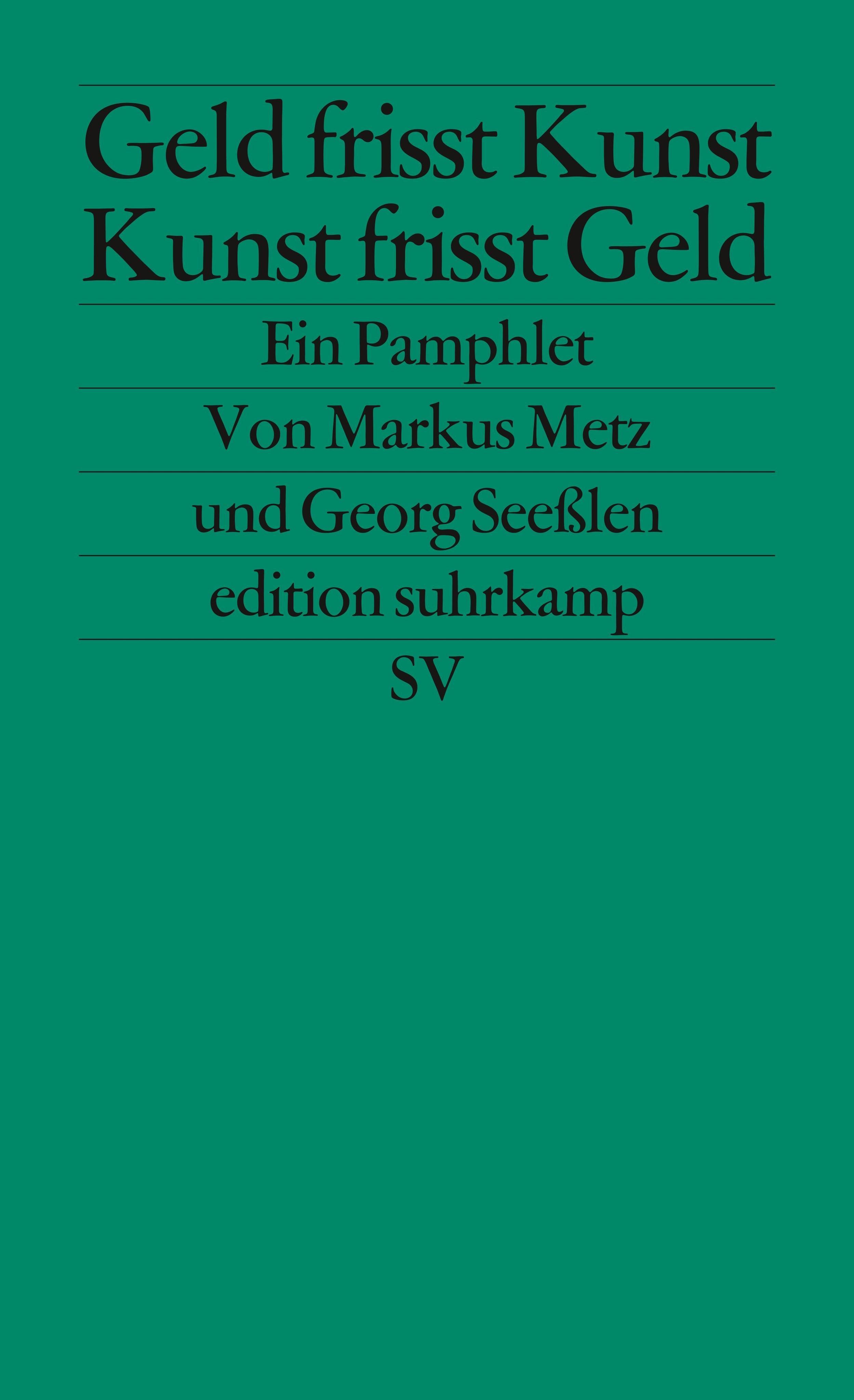 Markus Metz / Geld frisst Kunst - Kunst frisst Geld /  9783518126752