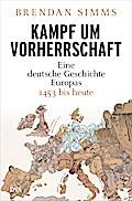 Kampf um Vorherrschaft; Eine deutsche Geschic ...