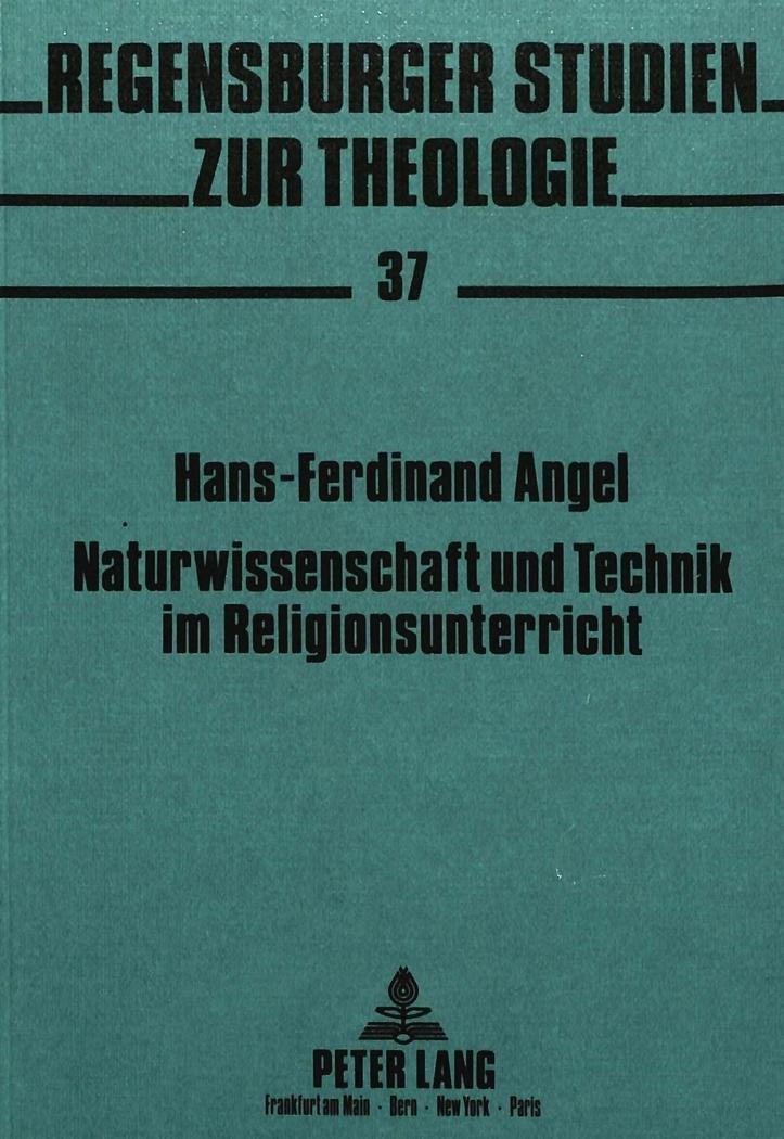 Naturwissenschaft-und-Technik-im-Religionsunterricht-Hans-Ferdinand-Angel