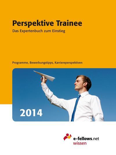 perspektive-trainee-2014-das-expertenbuch-zum-einstieg-e-fellows-net-wissen-