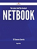 The Latest And The Greatest Netbook - 117 Success Secrets