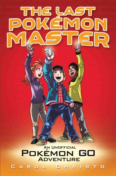 The Last Pokemon Master - An Unofficial Pokemon Go Adventure
