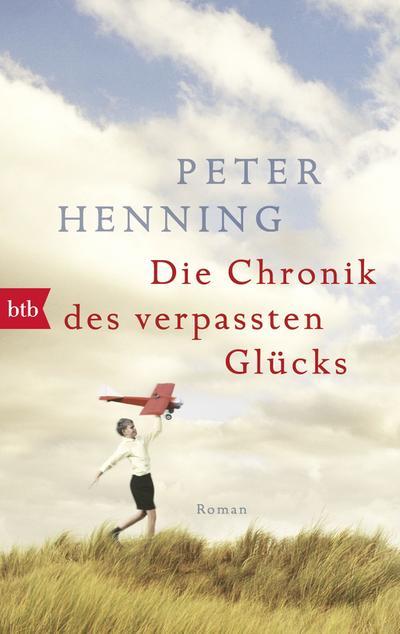 die-chronik-des-verpassten-glucks-roman