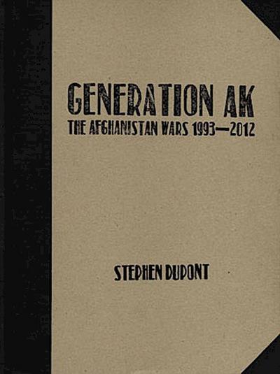Generation AK:: The Afghanistan Wars 1993-2012
