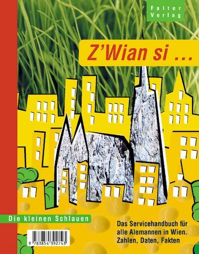 z-wian-si-das-servicehandbuch-fur-alle-alemannen-in-wien-zahlen-daten-fakten-die-kleinen-schlau