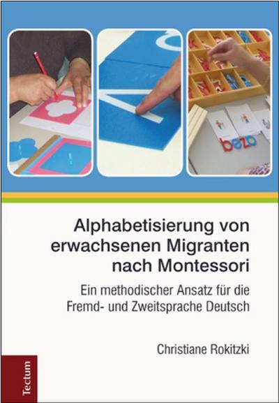 alphabetisierung-von-erwachsenen-migranten-nach-montessori-ein-methodischer-ansatz-fur-die-fremd-u