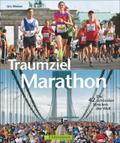 Traumziel Marathon: Die 42 schönsten Strecken ...