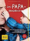 Das Papa-Handbuch: Alles, was Sie wissen müss ...
