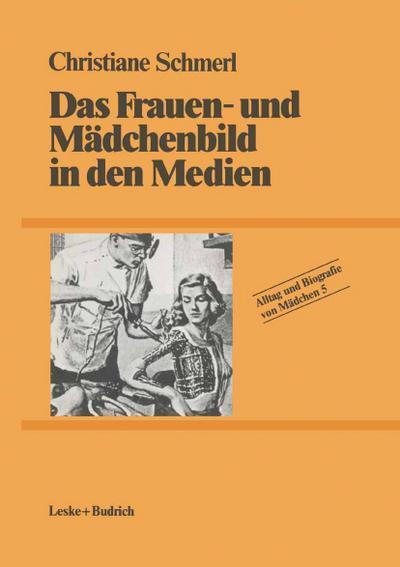 alltag-und-biografie-von-madchen-16-bde-bd-5-das-frauenbild-und-madchenbild-in-den-medien