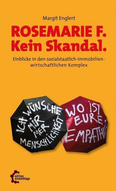 Rosemarie F. Kein Skandal: Einblicke in den sozialstaatlich-immobilienwirtschaftlichen Komplex