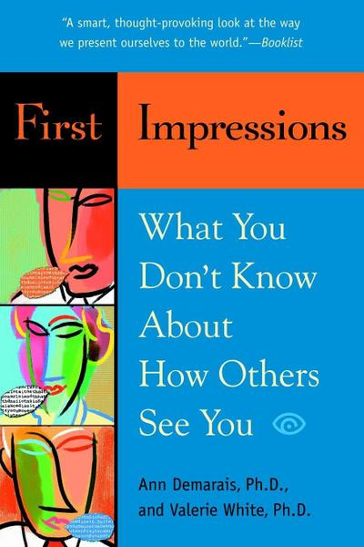 first-impressions-what-you-don-t-know-about-how-others-see-you