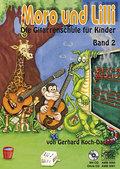 Moro und Lilli: Die Gitarrenschule für Kinder ...