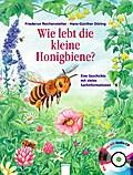 Wie lebt die kleine Honigbiene?: Eine Geschic ...