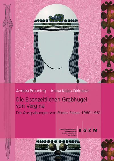 die-eisenzeitlichen-grabhugel-von-vergina-romisch-germanisches-zentralmuseum-monographien-des-rom