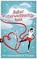 Süßer Winterweihnachtskuss; Eine Liebesgeschi ...