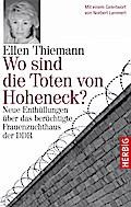 Wo sind die Toten von Hoheneck?; Neue Enthüll ...