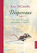 Despereaux: Von einem, der auszog das Fürchte ...
