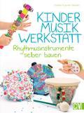 Kindermusikwerkstatt; Rhythmusinstrumente sel ...