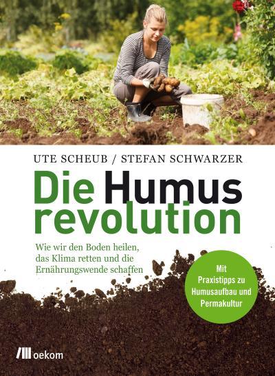 die-humusrevolution-wie-wir-den-boden-heilen-das-klima-retten-und-die-ernahrungswende-schaffen