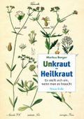Unkraut - Heilkraut: Es stellt sich ein, wenn ...