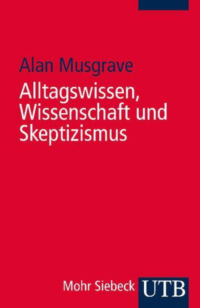 Alltagswissen, Wissenschaft und Skeptizismus: Eine historische Einführung in die Erkenntnistheorie