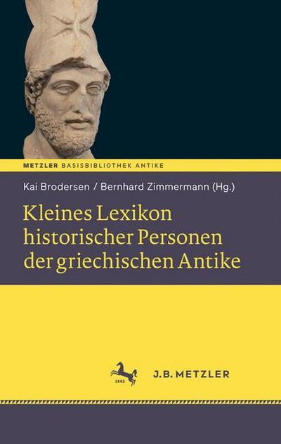 Kleines Lexikon historischer Personen der griechischen Antike: Basisbibliothek Antike