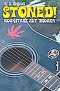 Stoned! Rockstars auf Drogen   ; Deutsch; mit ...