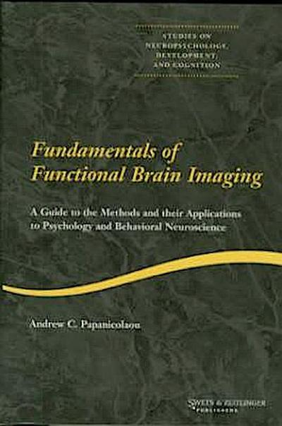 fundamentals-of-functional-brain-imaging-a-guide-to-the-methods-and-their-applications-to-psycholog