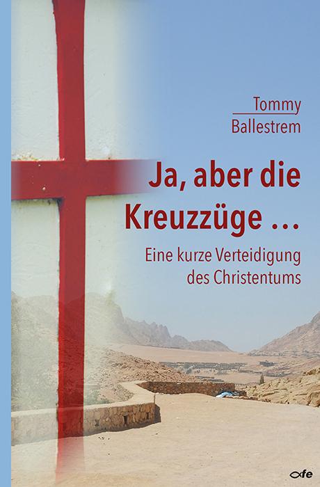 Ja-aber-die-Kreuzzuege-Tommy-Ballestrem-9783863571214
