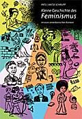 Kleine Geschichte des Feminismus: im euro-ame ...