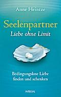 Seelenpartner - Liebe ohne Limit: Bedingungsl ...