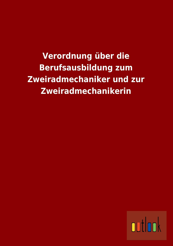 Verordnung-ueber-die-Berufsausbildung-zum-Zweiradmechaniker-u-9783955211462