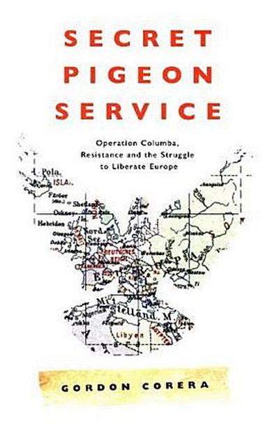 secret-pigeon-service-operation-columba-resistance-and-the-struggle-to-liberate-occupied-europe