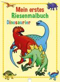 Dinosaurier: Mein erstes Riesenmalbuch