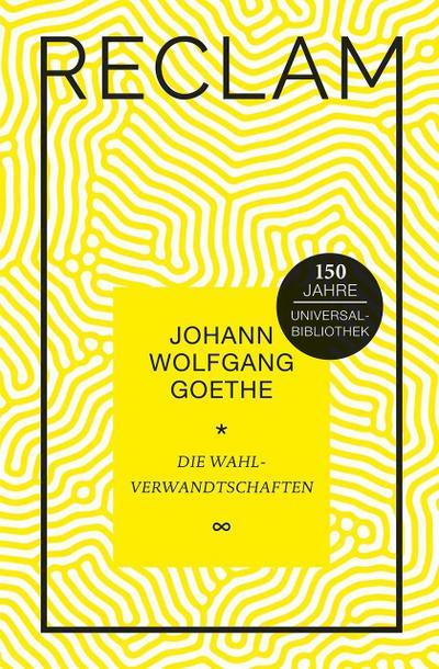Die Wahlverwandtschaften: Ein Roman. Jubiläumsausgabe (Jubiläumsausgabe UB)