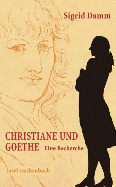 insel taschenbuch: Christiane und Goethe. Eine Recherche