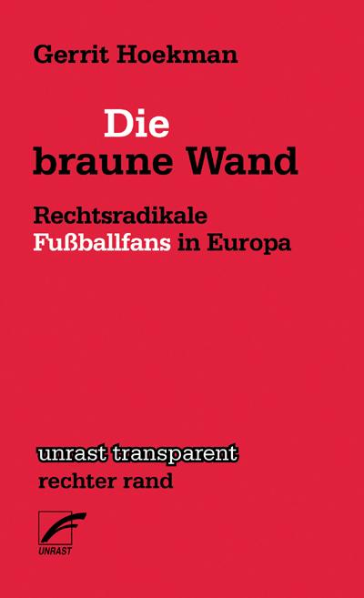 Die braune Wand: Rechtsradikale Fußballfans in Europa (Transparent)